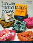 Fun with Folded Fabric Boxes : All No-Sew Projects, Fat-Quarter Friendly, Elegance in Minutes by Arnold Tubis and Crystal Elaine Mills (2007, Paperback)