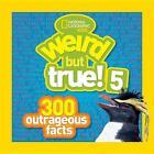 Weird But True! 5 von National Geographic Kids (2013, Taschenbuch)