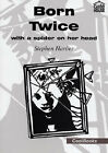 Born Twice: With a Spider on Her Head by Stephen Harber (Paperback, 2002)