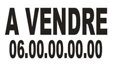 """1 Sticker Autocollant Lettrage """" A VENDRE """"  + Numéro de Téléphone"""