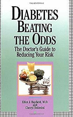 Diabetes Beating the Odds : The Doctor's Guide to Reducing Your Risk-ExLibrary