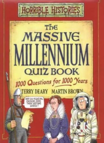 1 of 1 - The Massive Millennium Quiz Book (Horrible Histories Novelty),Terry Deary, Mart