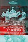Schnitte, Knoten und Netze - 100 Jahre Schweizerische Gesellschaft für Chirurgie (2013, Gebundene Ausgabe)