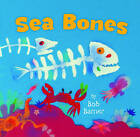 Sea Bones by Bob Barner (Hardback, 2015)