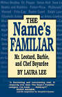 The Name's Familiar: Mr.Leotard, Barbie, and Chef Boyardee by Laura Lee (Paperback, 1999)