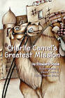 Charlie Camel's Greatest Mission by Elizabeth Doyle (Paperback / softback, 2005)