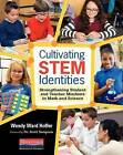 Cultivating Stem Identities: Strengthening Student and Teacher Mindsets in Math and Science by Wendy Ward Hoffer (Paperback / softback, 2016)
