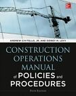 Construction Operations Manual of Policies and Procedures by Andrew M. Civitello, Sidney M. Levy (Hardback, 2014)