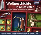Weltgeschichte in Geschichten von Ingeborg Bayer, Rainer M. Schröder und Renate Ries (2009)