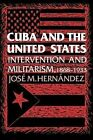 Cuba and The United States Intervention and Militarism 1868 1933