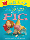 Let's Read! The Princess and the Pig by Jonathan Emmett (Paperback, 2013)