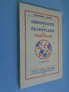 J. BASSET- IMMUNOLOGIE ET PROPYLAXIE DE LA TUBERCULOSE- ED VIGOT- 1953