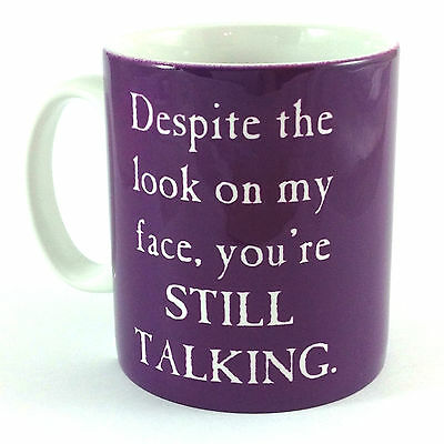 DESPITE LOOK  ON MY FACE YOU'RE STILL TALKING GIFT MUG CUP WORK OFFICE FUNNY