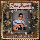 Queen of The Flat Top Guitar 0894807002820 by Lena Hughes Vinyl Album