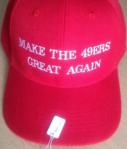 San Francisco 49ers Hat Cap MAKE THE 49ers GREAT AGAIN Embroidered ... e79dfcddfb6