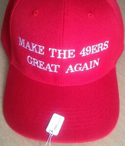 San Francisco 49ers Hat Cap MAKE THE 49ers GREAT AGAIN Embroidered ... 8f6380094fea