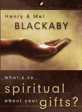 LifeChange Bks.: What's So Spiritual about Your Gifts? by Henry Blackaby and Melvin D. Blackaby (2004, Hardcover)