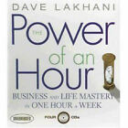 The Power of an Hour: Business and Life Mastery in One Hour a Week by Dave Lakhani (CD-Audio, 2008)