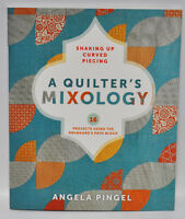 Shaking Up Curved Piecing A Quilter's Mixology