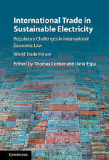 International Trade in Sustainable Electricity: Regulatory Challenges in...