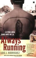 Always Running: La Vida Loca: Gang Days In L.a. By Luis J. Rodriguez, (paperback on sale