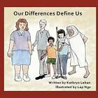 Our Differences Define Us by Kathryn Lehan (Paperback / softback, 2012)