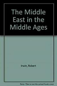 The-Middle-East-in-the-Middle-Ages-Irwin-Robert-Used-Good-Book