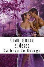 Cuando Nace el Deseo by Cathryn de Bourgh (2016, Paperback)