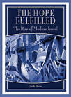 The Hope Fulfilled: The Rise of Modern Israel by Leslie Stein (Paperback, 2003)