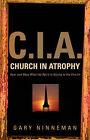 C.I.A. Church in Atrophy by Gary Ninneman (Paperback / softback, 2006)