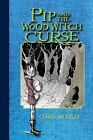 Pip and the Wood Witch Curse by Chris Mould (Hardback, 2012)