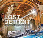 Lost Detroit: Stories Behind the Motor City's Majestic Ruins by Dan Austin (Paperback / softback, 2010)