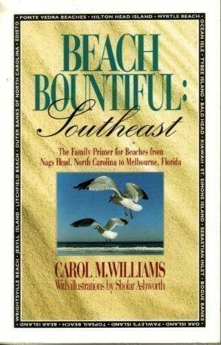 Beach Bountiful: Southeast : The Family Primer for Beaches from Nags Head - GOOD