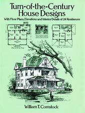 Turn-of-the-Century House Designs : With Floor Plans, Elevations and Interior Details of 24 Residences by William T. Comstock (1994, Paperback, Reprint, Unabridged)