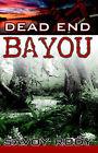 Dead End Bayou by Savoy Rody (Paperback / softback, 2005)