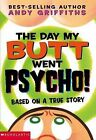 The Day My Butt Went Psycho by Andy Griffiths (Paperback, 2003)
