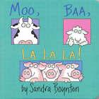 Moo, Baa, La La La by Sandra Boynton (Board book, 2004)