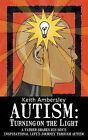 Autism: Turning on the Light: A Father Shares His Son's Inspirational Life's Journey Through Autism by Keith Ambersley (Paperback, 2013)