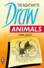 Right Way to Draw Animals by Mark Linley (Paperback, 1997)