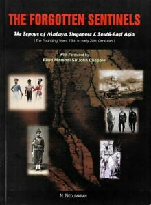 The-Forgotten-Sentinels-The-Sepoys-of-Malaya-Singapore-amp-South-East-Asia-N-N