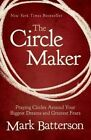 The Circle Maker: Praying Circles Around Your Biggest Dreams and Greatest Fears by Mark Batterson (Paperback / softback, 2012)