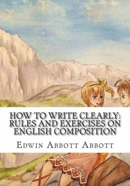 How to Write Clearly: Rules and Exercises on English ...