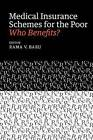 Medical Insurance Schemes for the Poor Who Benefits? by Academic Foundation (Hardback, 2015)