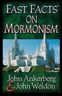 Fast Facts on Mormonism by John Ankerberg, John Weldon (Paperback, 2003)