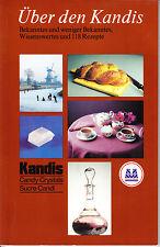 Über den Kandis – Bekanntes, Wissenswertes und 118 Rezepte, etc. – Zucker Kandis