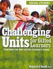 Challenging Units for Gifted Learners Social Studies 9781593634223 Paperback
