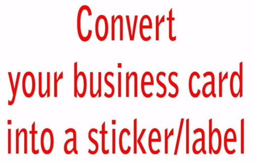 label Quantity 100 Convert your business card into a sticker Fast Turnaround