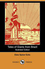 Tales of Giants from Brazil (Illustrated Edition) (Dodo Press) by Elsie Spicer Eells (Paperback / softback, 2007)