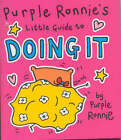 Purple Ronnie's Little Guide to Doing it by Giles Andreae (Hardback, 2001)
