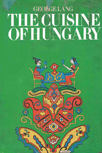 Cuisine of Hungary 1971 ilustrated Hard Cover. Good Cookbook by George Lang